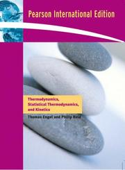 Cover of: Thermodynamics, Statistical Thermodynamics, and Kenetics | Thomas Engel