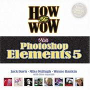 Cover of: How to Wow with Photoshop Elements 5 (How to Wow) | Jack Davis