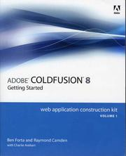 Adobe ColdFusion 8 Web Application Construction Kit, Volume 1 by Ben Forta, Raymond Camden, Charlie Arehart