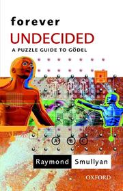 Cover of: Forever undecided: a puzzle guide to Gödel
