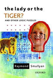 Cover of: The Lady or the Tiger?: and other logic puzzles, including a mathematical novel that features Gödel's great discovery