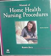 Cover of: Manual of Home Health Nursing Procedures | Robyn Rice
