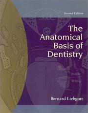 The Anatomical Basis of Dentistry by Bernard Liebgott