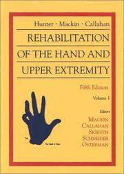 Hunter, Mackin & Callahan's Rehabilitation of the Hand and Upper Extremity (2 Volume Set) by Evelyn J. Mackin, Anne D. Callahan, A. Lee Osterman, Terri M. Skirven, Lawrence H. Schneider, James M. Hunter, Hunter, Robert R. Rich