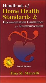 Handbook of home health standards & documentation guidelines for reimbursement by T. M. Marrelli