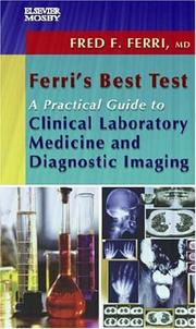 Cover of: Ferri's Best Test -- A Practical Guide to Clinical Laboratory Medicine and Diagnostic Imaging