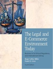 Cover of: The legal and e-commerce environment today: business in its ethical, regulatory, and international setting