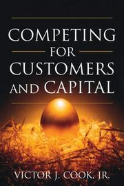 Cover of: Competing for Customers and Capital | Victor J. Cook Jr.