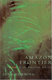 Amazon frontier by Hemming, John