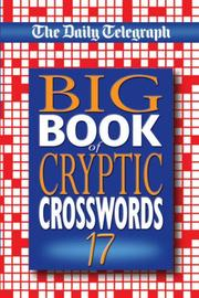 Cover of: The Daily Telegraph Big Book of Cryptic Crosswords 17 (Daily Telegraph Cryptic Crossword) | Daily Telegraph Staff