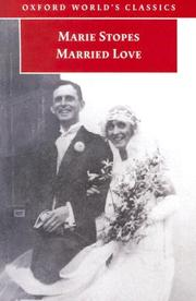 Cover of: Married love: a new contribution to the solution of sex difficulties