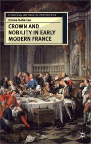 Cover of: Crown and Nobility in Early Modern France (European History in Perspective) | Donna Bohanan