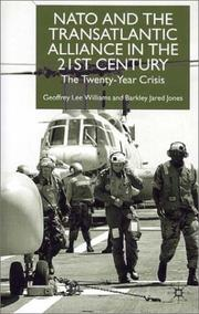 Cover of: NATO and the Transatlantic Alliance in the 21st Century | Geoffrey Lee Willliams