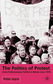 Cover of: The Politics of Protest: Extra-Parliamentary Politics in Britain Since 1970
