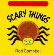 Cover of: Scary things | Rod Campbell