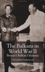 Cover of: The Balkans in World War II: Britain's Balkan Dilemma