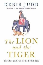 Cover of: The Lion and the Tiger: The Rise and Fall of the British Raj, 1600-1947