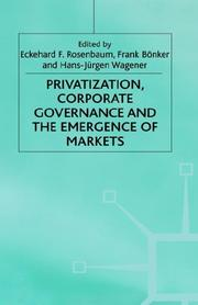 Privatization, Corporate Governance and the Emergence of Markets (Studies in Economic Transition)