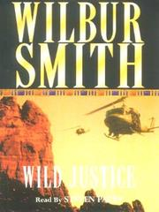 Wild Justice by Wilbur A. Smith