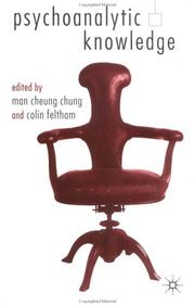 Cover of: PSYCHOANALYTIC KNOWLEDGE; ED. BY MAN CHEUNG CHUNG |