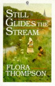 Cover of: Still glides the stream | Thompson, Flora.