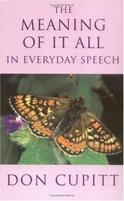 Cover of: The Meaning of It All in Everyday Speech | Don Cupitt