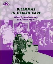 Cover of: Dilemmas in health care by edited by Basiro Davey and Jennie Popay.