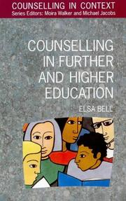 Cover of: Counselling in further and higher education | Elsa Bell