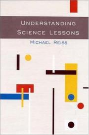 Cover of: Understanding Science Lessons, Five Years of Science Lessons | Michael J. Reiss