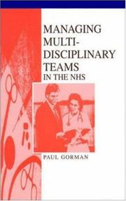 Cover of: Managing Multi-disciplinary Teams in the NHS (Health Care Management) | Paul Gorman
