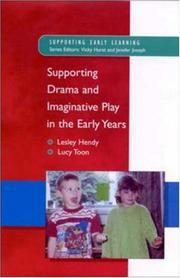 Cover of: Supporting drama and imaginative play in the early years | Lesley Hendy