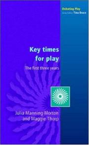 Cover of: Key Times for Play (Debating Play) | Julia Manning-Morton