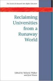 Cover of: Reclaiming Universities from a Runaway World (Society for Research into Higher Education) by Melanie Walker, Jon Nixon