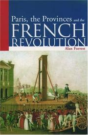 Cover of: Paris, the provinces and the French Revolution | Alan I. Forrest