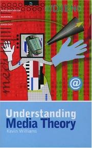 Cover of: Understanding media theory | Williams, Kevin