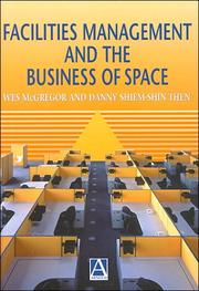 Cover of: Facilities Management and the Business of Space | Danny Shiem-Shin Then