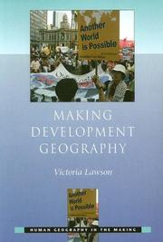 Cover of: Making Development Geography (Human Geography in the Making) | Victoria Lawson