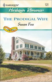 Cover of: The Prodigal Wife  (To Have & to Hold) | Susan Fox