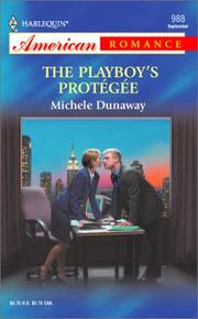 Cover of: The playboy's  protégée | Michele Dunaway