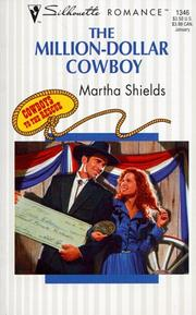 Cover of: The Million-Dollar Cowboy  (Cowboys To The Rescue) | Martha Shields