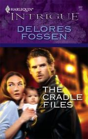 Cover of: The Cradle Files | Delores Fossen