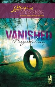 Cover of: Vanished (Steeple Hill Love Inspired Suspense) | Margaret Daley
