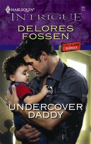Cover of: Undercover Daddy (Harlequin Intrigue Series) | Delores Fossen