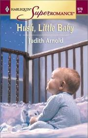 Cover of: Hush, Little Baby | Judith Arnold