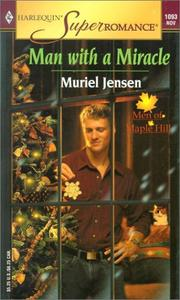 Cover of: Man with a miracle: The Men of Maple Hill (Harlequin Superromance No. 1093)
