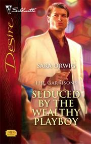 Cover of: Seduced By The Wealthy Playboy (Silhouette Desire) | Sara Orwig