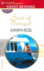 Cover of: Scent of Betrayal (Promotional Presents) | Kathryn Ross