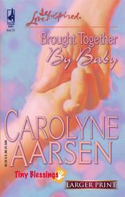 Cover of: Brought Together by Baby (Tiny Blessings Series #2) (Larger Print Love Inspired #312)