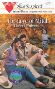 Cover of: For Love of Mitch (Hill Creek, Texas Series #3) (Love Inspired #105)