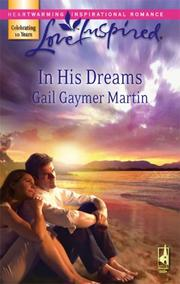Cover of: In His Dreams (Michigan Island, Book 3) | Gail Gaymer Martin